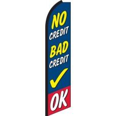 No Credit Bad Credit OK Swooper Feather Flag